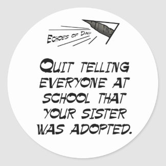Quit telling everyone round sticker