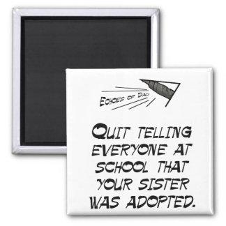 Quit telling everyone square magnet