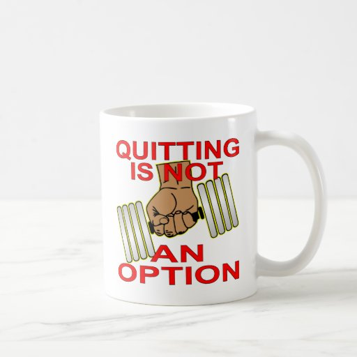 Quitting Is Not An Option Sgl Dumbbell Weightlift Mug