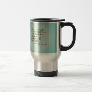 Quote by Christopher Columbus Travel Mug