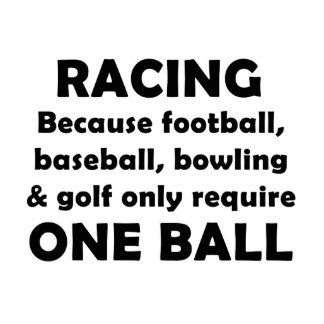 Racing requires balls acrylic cut out