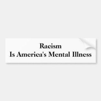 Racism Is America's Mental Illness Bumper Sticker