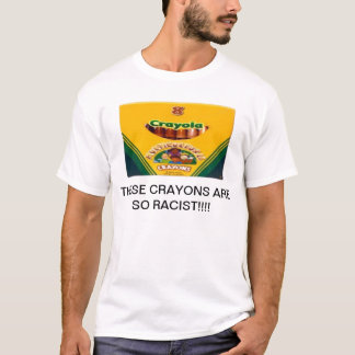 racist crayons T-Shirt