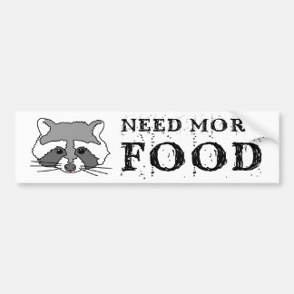 Racoon Need More Food Bumper Sticker