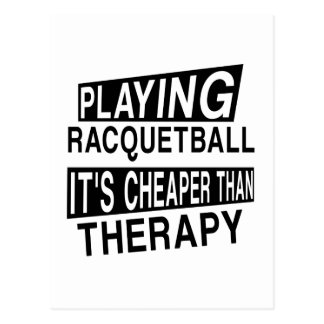 RACQUETBALL It Is Cheaper Than Therapy Postcard