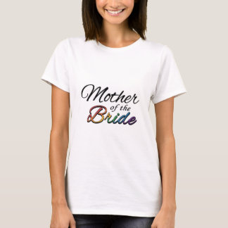 """Rainbow """"Mother of the Bride"""" T-Shirt"""