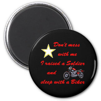 Raised a Soldier and sleep with a Biker 6 Cm Round Magnet