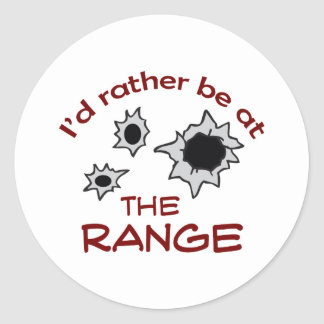 RATHER BE AT THE RANGE ROUND STICKERS
