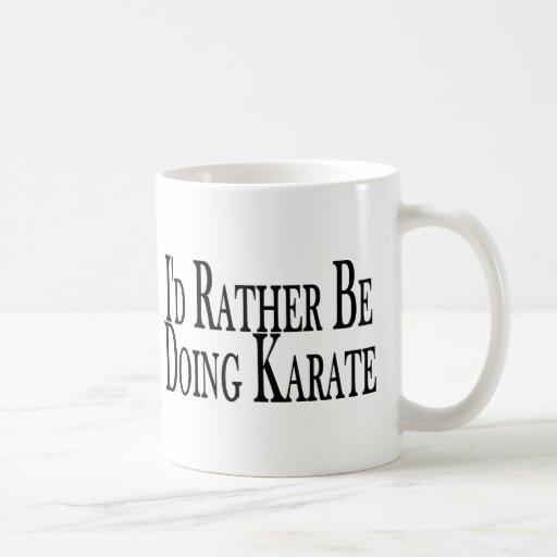 Rather Be Doing Karate Coffee Mugs
