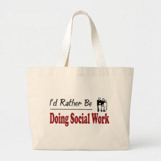 Rather Be Doing Social Work Large Tote Bag