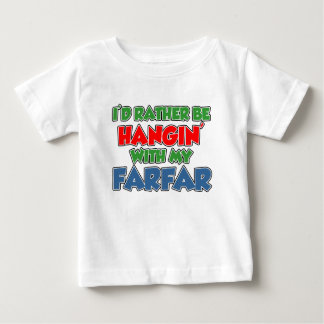 Rather Be Hanging With Farfar Baby T-Shirt