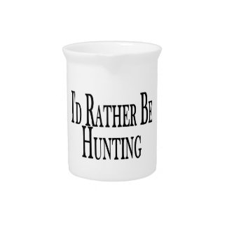 Rather Be Hunting Pitcher