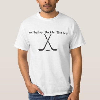 Rather Be On The Ice T Shirts