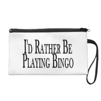 rather Be Playing Bingo Wristlet