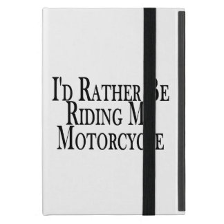 Rather Be Riding My Motorcycle iPad Mini Case
