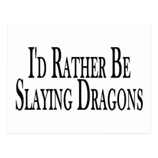 Rather Be Slaying Dragons Postcard