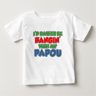 Rather Be With Papou Baby T-Shirt