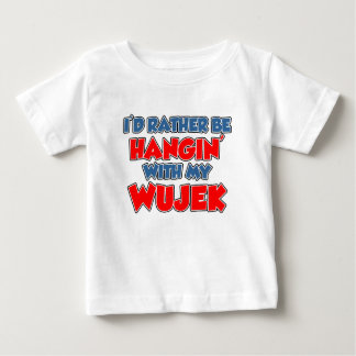 Rather Be With Wujek Baby T-Shirt