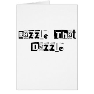 Razzle That Dazzle Text Greeting Card
