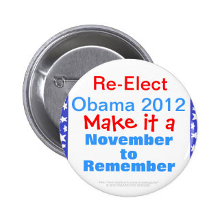 Re-Elect Obama 2012 Make It a November to Remember 6 Cm Round Badge