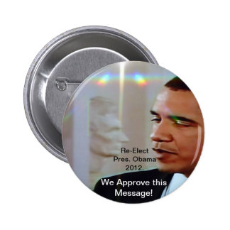 Re-Elect Pres. Obama 2012. We Approve this Message 6 Cm Round Badge