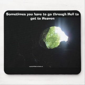 reach higher, Sometimes you have to go through ... Mouse Mat