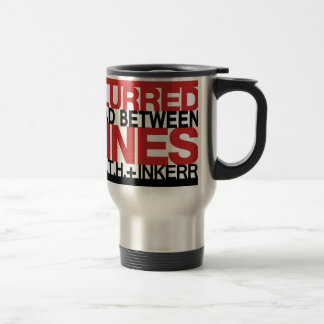 Read Between the Bl;urred Lines Stainless Steel Travel Mug