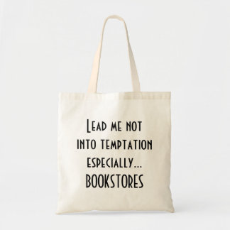 Readers Lead Me Not Into Temptation Tote Bag