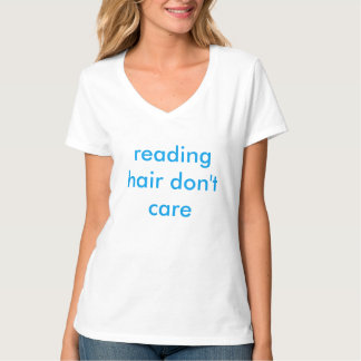 reading hair don't care tee shirts