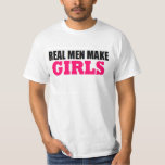 REAL MEN MAKE GIRLS BABY DADDY NEW FATHER T-Shirt