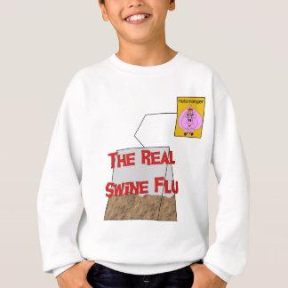 Real Swine Flu Sweatshirt