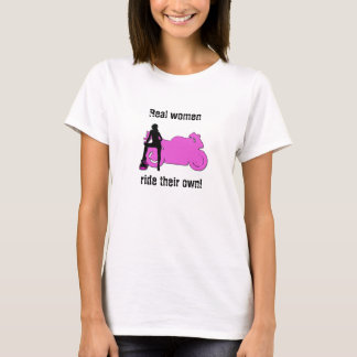 Real Women Ride Their Own T-Shirt