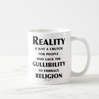 Reality is a Crutch Coffee Mug