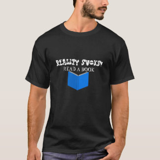 Reality sucks! Read a book t-shirt (mens)