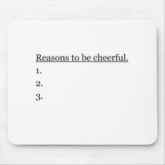 Reasons To Be Cheerful.. Mouse Pad