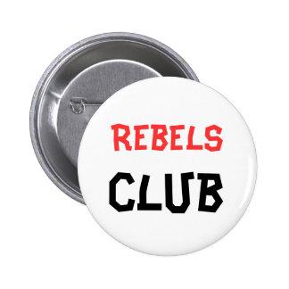 Rebels Club Button Pin
