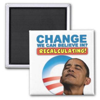Recalculating - Anti Obama Refrigerator Magnet
