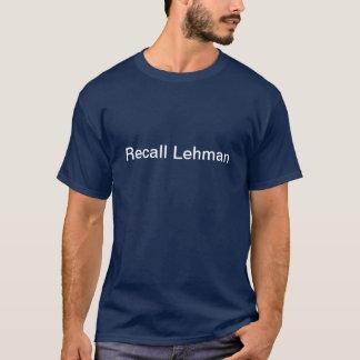 Recall Lehman Shirt