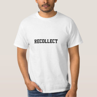 RECOLLECT TSHIRTS