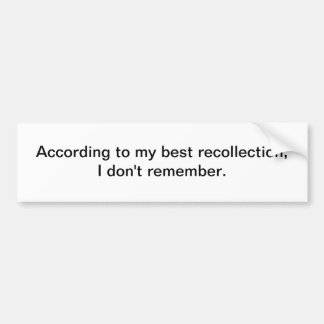 Recollection bumper sticker
