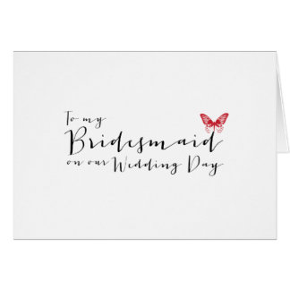 Red Butterfly- To My Bridesmaid on Our Wedding Day Note Card