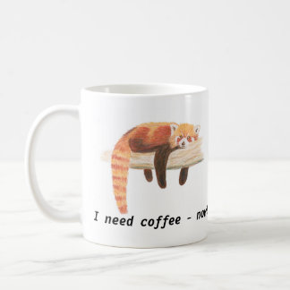 "Red Panda mug, ""I need coffee"" Coffee Mug"