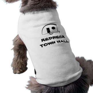 REDNECK TOWN HALL dog t-shirt