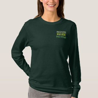 REDUCE, REUSE, RECYCLE!  Ladies Long Sleeve Embroidered Long Sleeve T-Shirt