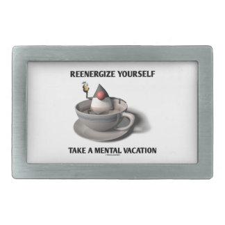 Reenergize Yourself Take A Mental Vacation Belt Buckles