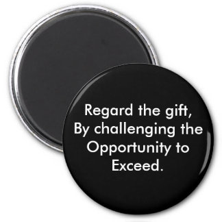 Regard the gift,By challenging the Opportunity ... 6 Cm Round Magnet