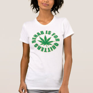 Rehab is for Quitters Weed Shirt