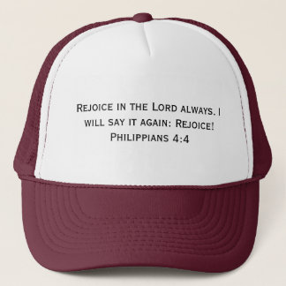 Rejoice In The Lord Always. Philippians 4:4 Trucker Hat