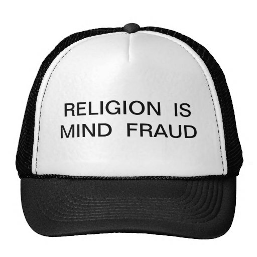 Religion is Mind Fraud Trucker Hats