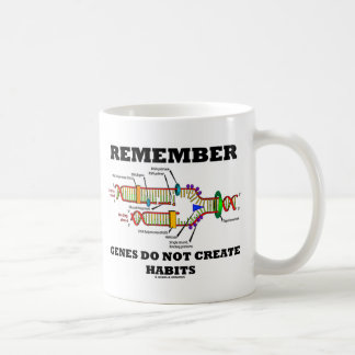 Remember Genes Do Not Create Habits (DNA Humor) Coffee Mug